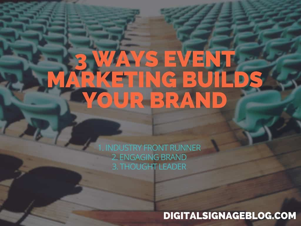 3 WAYS EVENT MARKETING BUILDS YOUR BRAND