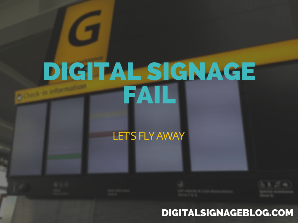 digital signage fail let s fly away digital signage blog