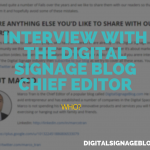 INTERVIEW WITH THE DIGITAL SIGNAGE BLOG CHIEF EDITOR HEADER