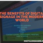 THE BENEFITS OF DIGITAL SIGNAGE IN THE MODERN WORLD