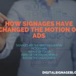 How signages have changed the motion of ads
