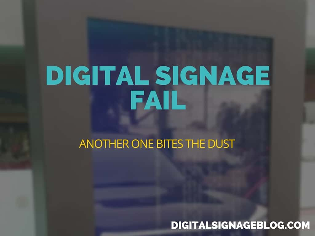 Digital Signage Fail Another One Bites the dust