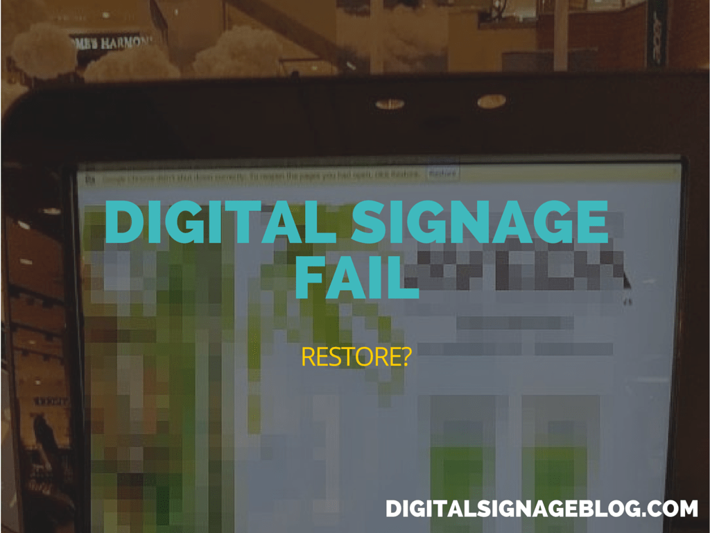 DIGITAL SIGNAGE FAIL RESTORE