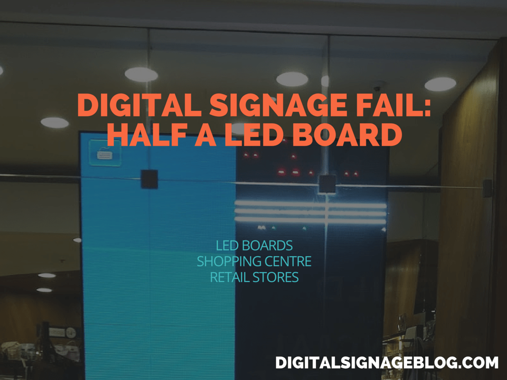 DIGITAL SIGNAGE FAIL- HALF A LED BOARD
