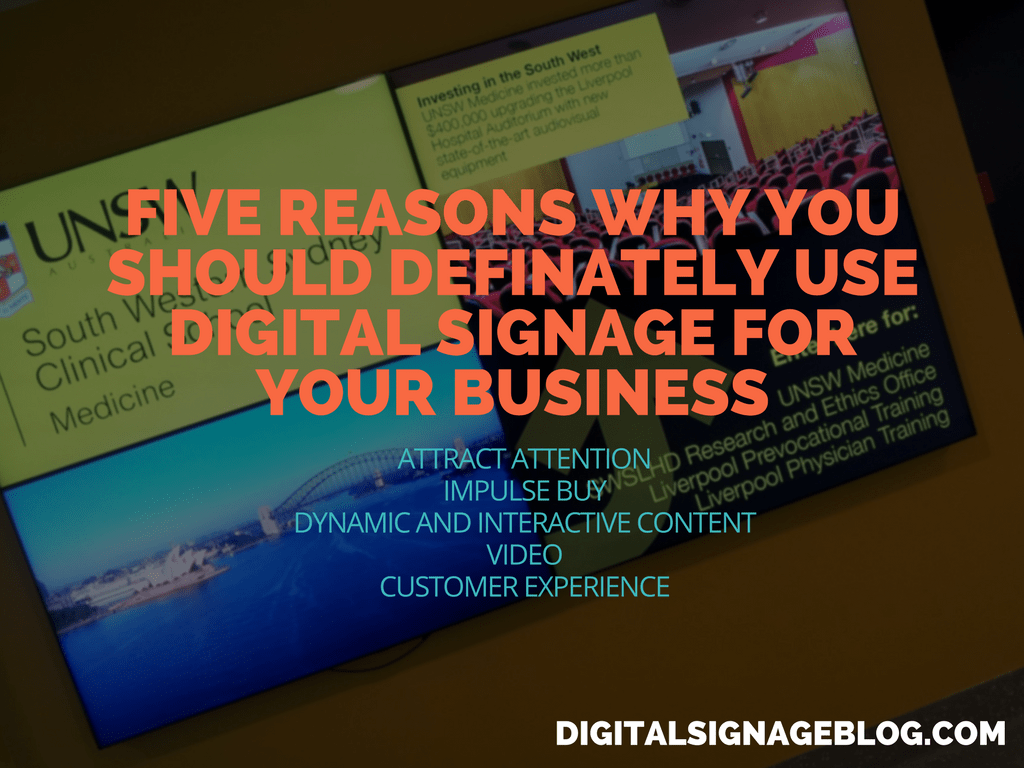 FIVE REASONS WHY YOU SHOULD DEFINATELY USE DIGITAL SIGNAGE FOR YOUR BUSINESS