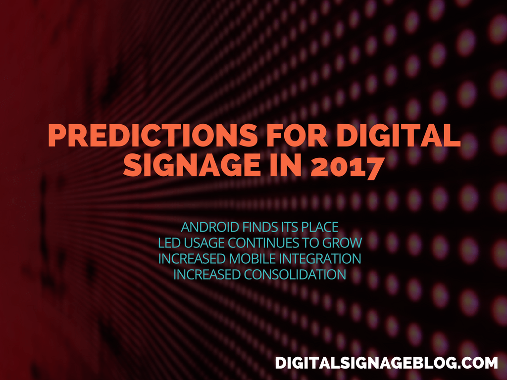 PREDICTIONS FOR DIGITAL SIGNAGE IN 2017