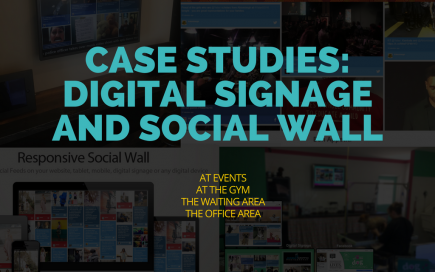 CASE STUDIES- DIGITAL SIGNAGE AND SOCIAL WALL
