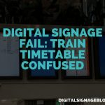 DIGITAL SIGNAGE FAIL_ TRAIN TIMETABLE CONFUSED
