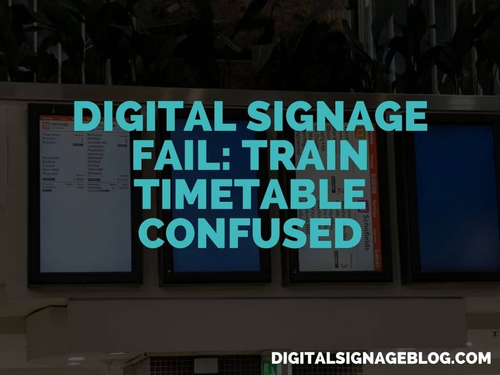 DIGITAL SIGNAGE FAIL_ TRAIN TIMETABLE CONFUSED
