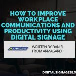 Digital Signage Blog - Armagard How to Improve Workplace Communications and Productivity Using Digital Signage Header