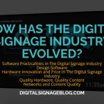 Digital Signage Blog - HOW HAS THE DIGITAL SIGNAGE INDUSTRY EVOLVED header
